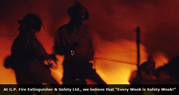 "At G.P. Fire Extinguisher & Safety Ltd., we believe that ""Every Week Is Safety Week!"" 
